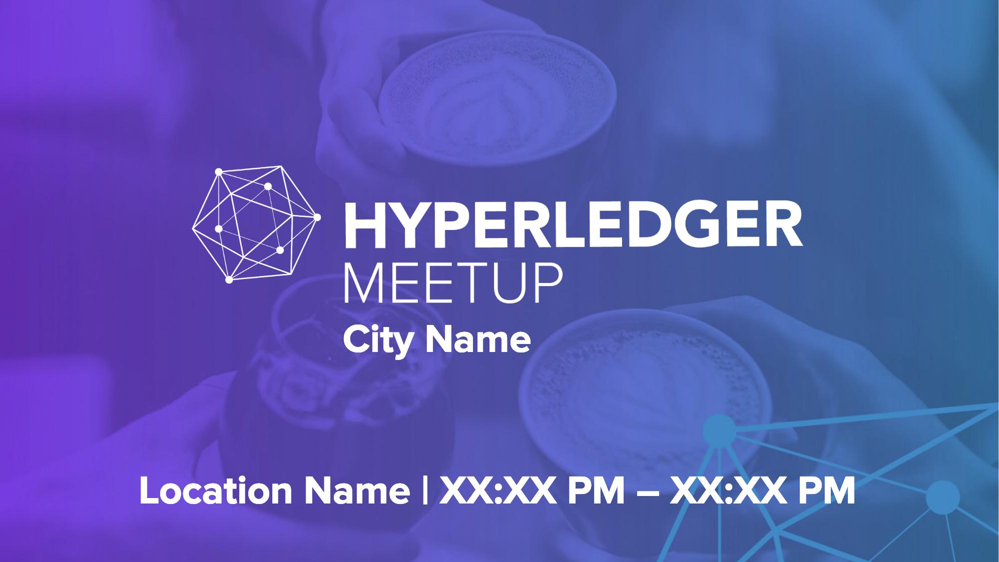 Meetup Organizer's Guide - Community Events - Hyperledger
